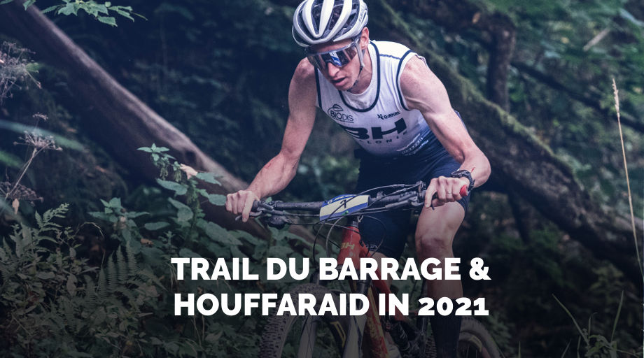 HOUFFARAID & TRAIL DU BARRAGE EN 2021